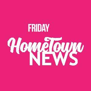 Friday Hometown News