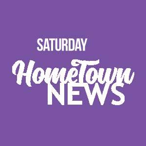 Saturday Hometown News